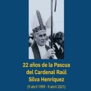 Monseñor Raúl Cardenal Silva Henríquez: Chile no debe olvidarte