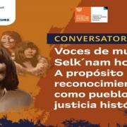 """Conversatorio""""Voces de mujeres Selk`nam hoy, a propósito de su reconocimiento como pueblo vivo y justicia histórica"""""""
