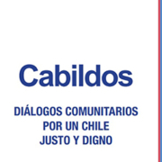 """Sistematización de cabildos ciudadanos """"Diálogos comunitarios por un Chile justo y digno"""""""
